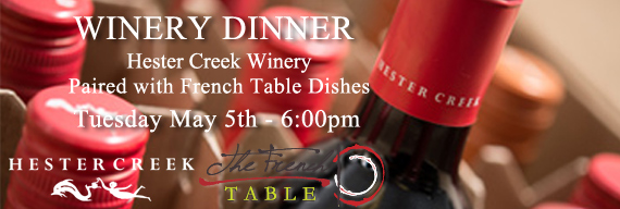 Hester Creek Winery Dinner, Tue. May 5th